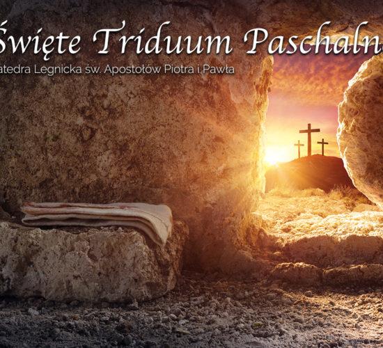 Transmisje Świętego Triduum Paschalnego 2021 z Katedry Legnickiej pw. Świętych Apostołów Piotra i Pawła